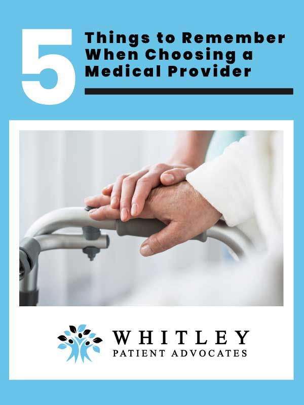 5 Things to Remember When Choosing A Medical Provider